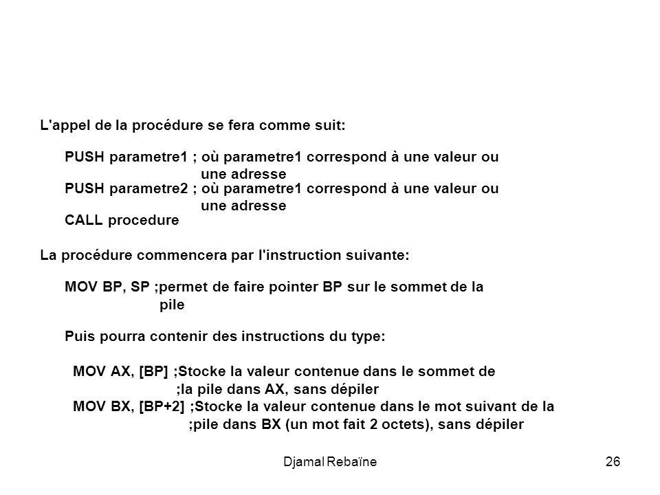 Djamal Rebaïne27 On va écrire une procédure ``SOMME qui calcule la somme de 2 nombres naturels de 16 bits.