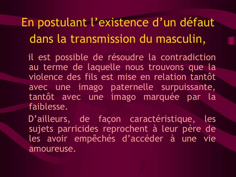 En postulant lexistence dun défaut dans la transmission du masculin, il est possible de résoudre la contradiction au terme de laquelle nous trouvons q