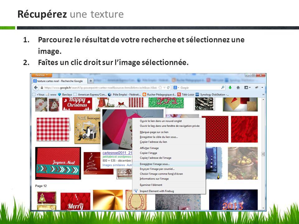 1.Parcourez le résultat de votre recherche et sélectionnez une image. 2.Faîtes un clic droit sur limage sélectionnée. Récupérez une texture