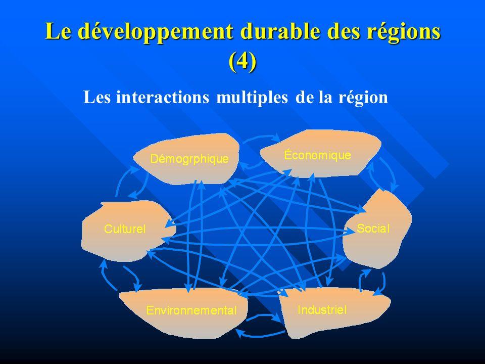 Le développement durable des régions (3) La durabilité dune région est établie par la capacité de ces sources régionales à être maintenues dans leurs