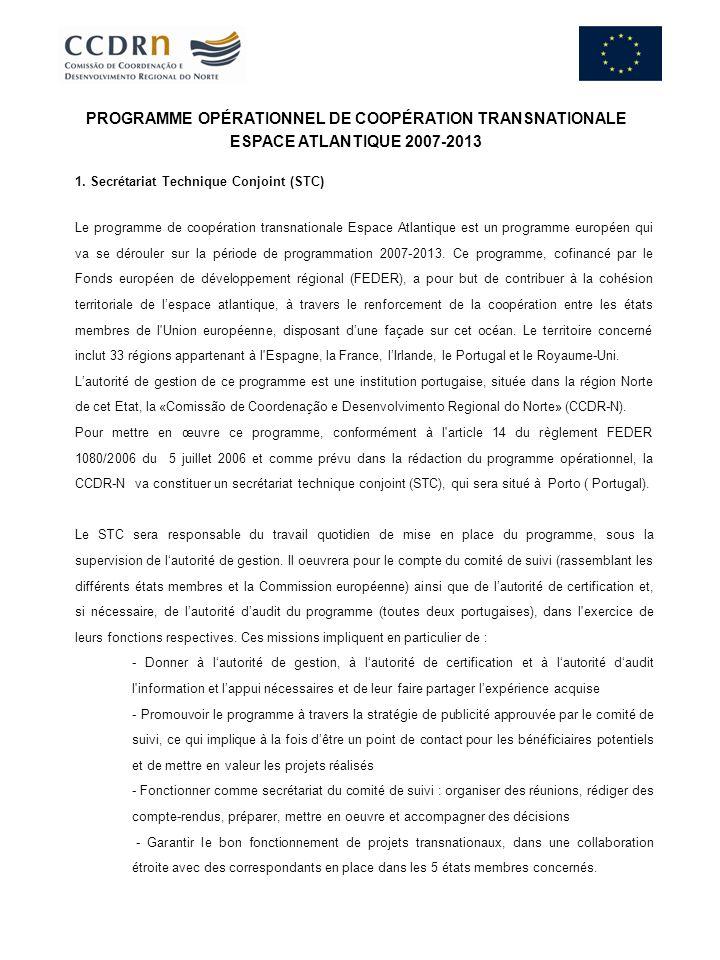 1. Secrétariat Technique Conjoint (STC) Le programme de coopération transnationale Espace Atlantique est un programme européen qui va se dérouler sur