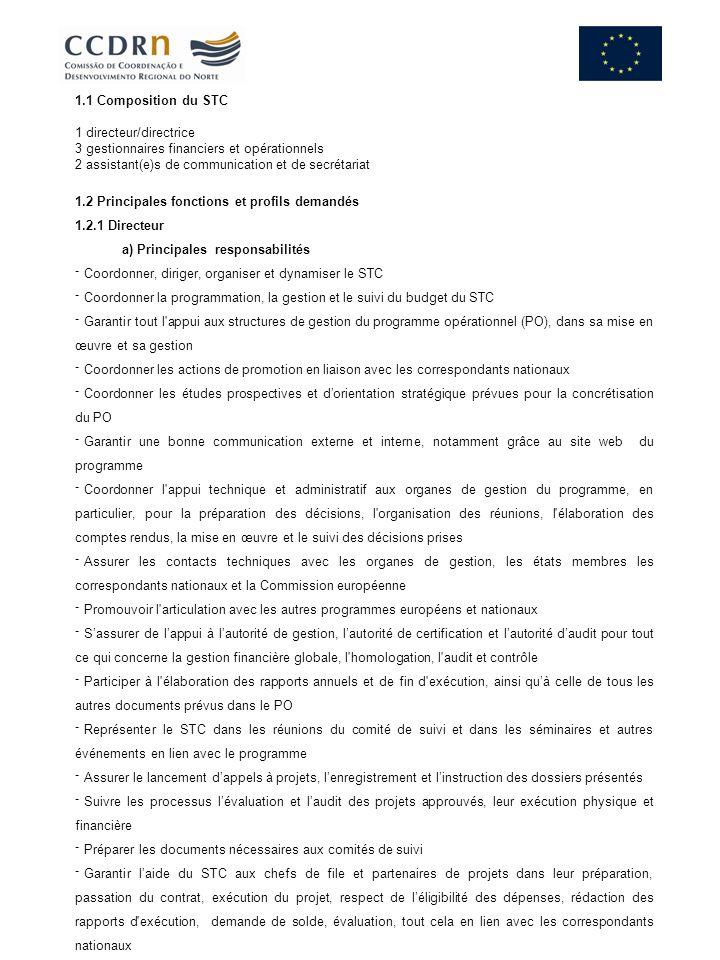 1.1 Composition du STC 1 directeur/directrice 3 gestionnaires financiers et opérationnels 2 assistant(e)s de communication et de secrétariat 1.2 Princ