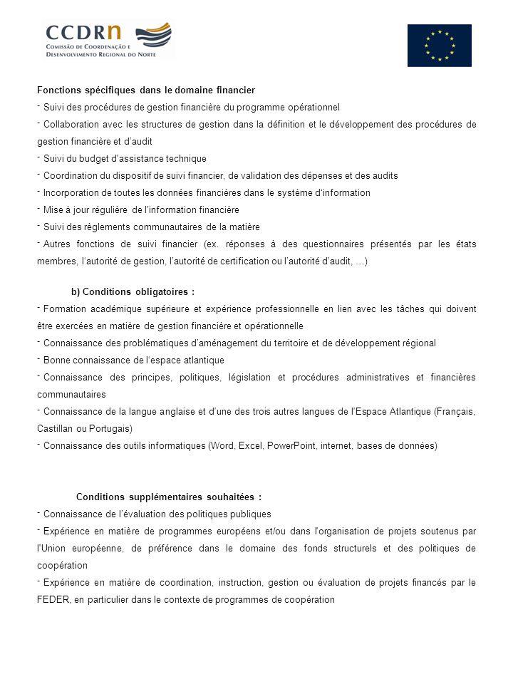 Fonctions spécifiques dans le domaine financier Suivi des procédures de gestion financière du programme opérationnel Collaboration avec les structures