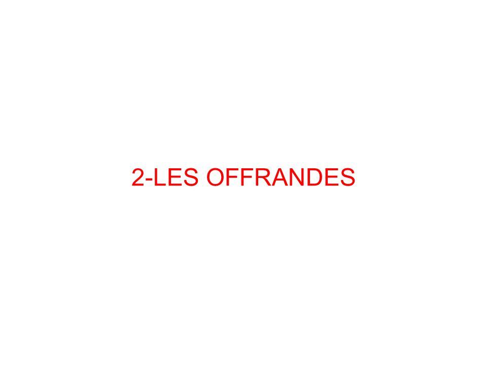 2-LES OFFRANDES