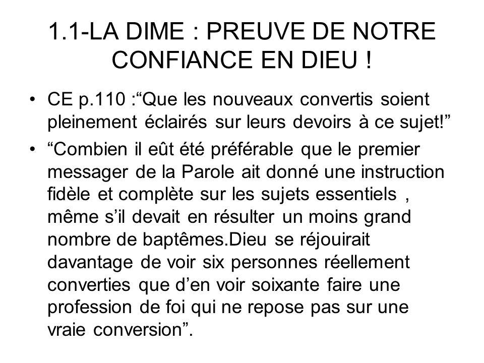 1.1-LA DIME : PREUVE DE NOTRE CONFIANCE EN DIEU ! CE p.110 :Que les nouveaux convertis soient pleinement éclairés sur leurs devoirs à ce sujet! Combie