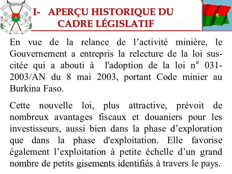 17/05/2014Ministère des Mines et de l'Energie - Burkina Faso12 En vue de la relance de lactivité minière, le Gouvernement a entrepris la relecture de