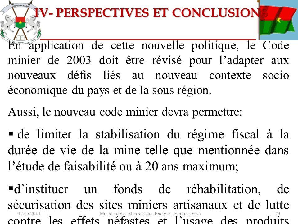 17/05/2014Ministère des Mines et de l'Energie - Burkina Faso23 En application de cette nouvelle politique, le Code minier de 2003 doit être révisé pou
