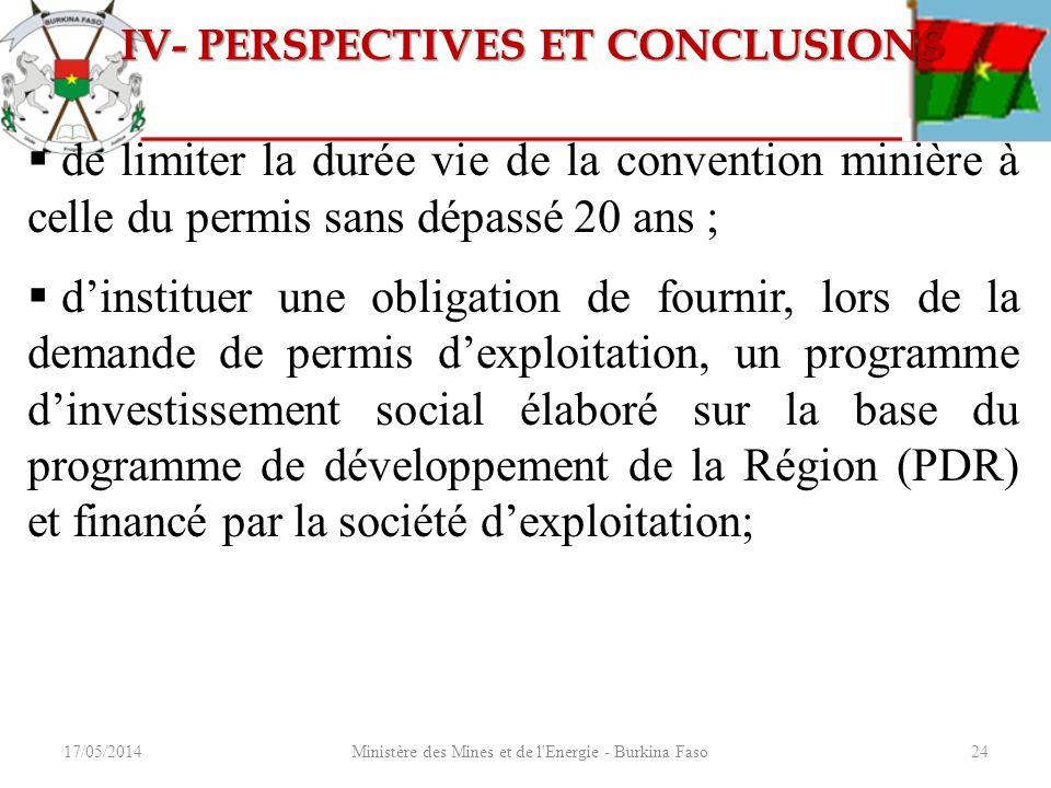 17/05/2014Ministère des Mines et de l'Energie - Burkina Faso24 de limiter la durée vie de la convention minière à celle du permis sans dépassé 20 ans