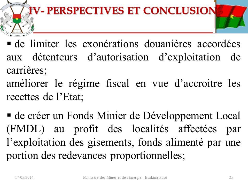 17/05/2014Ministère des Mines et de l'Energie - Burkina Faso25 de limiter les exonérations douanières accordées aux détenteurs dautorisation dexploita