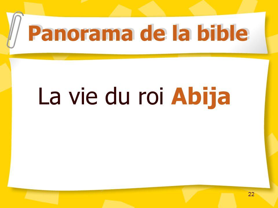 22 La vie du roi Abija Panorama de la bible