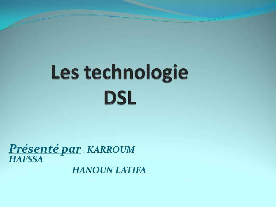 2- Technologies DSL existantes Les différences essentielles entre les nombreuses technologies DSL sont : La vitesse.