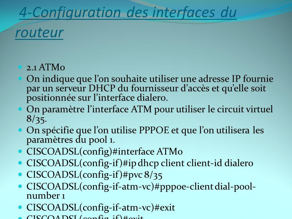4-Configuration des interfaces du routeur 2.1 ATM0 On indique que lon souhaite utiliser une adresse IP fournie par un serveur DHCP du fournisseur dacc