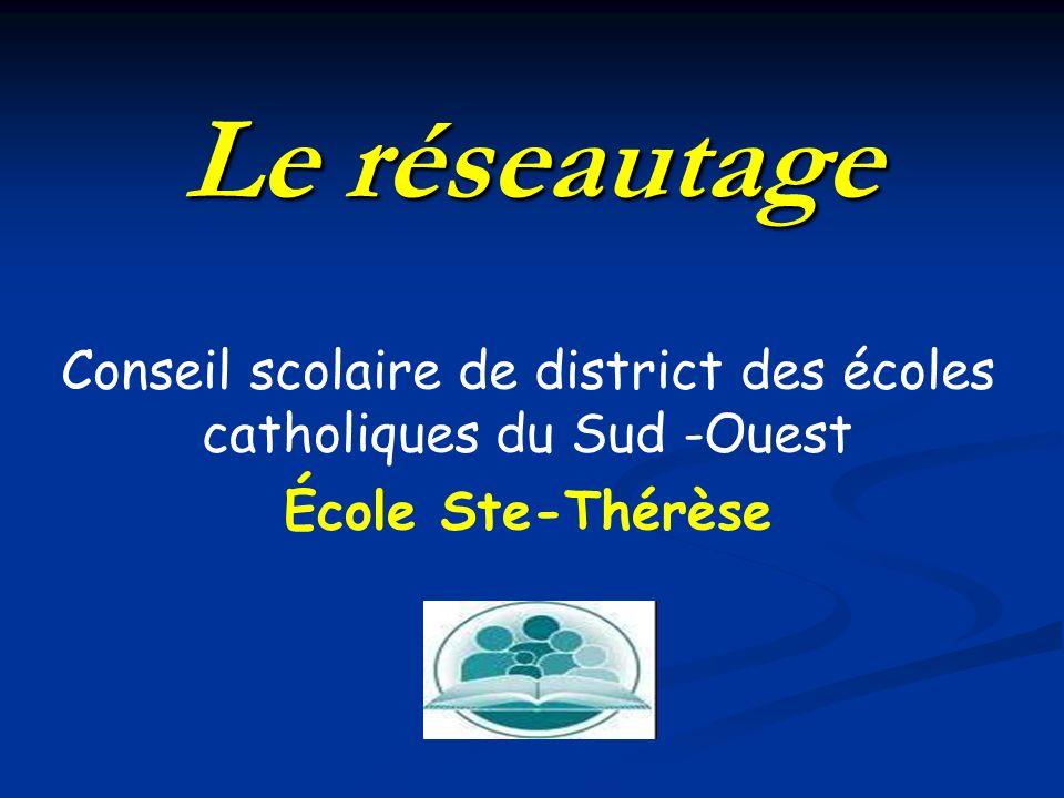 Le réseautage Conseil scolaire de district des écoles catholiques du Sud -Ouest École Ste-Thérèse