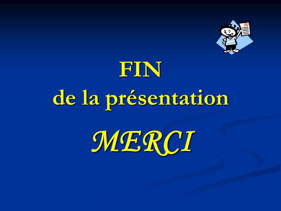 FIN de la présentation MERCI