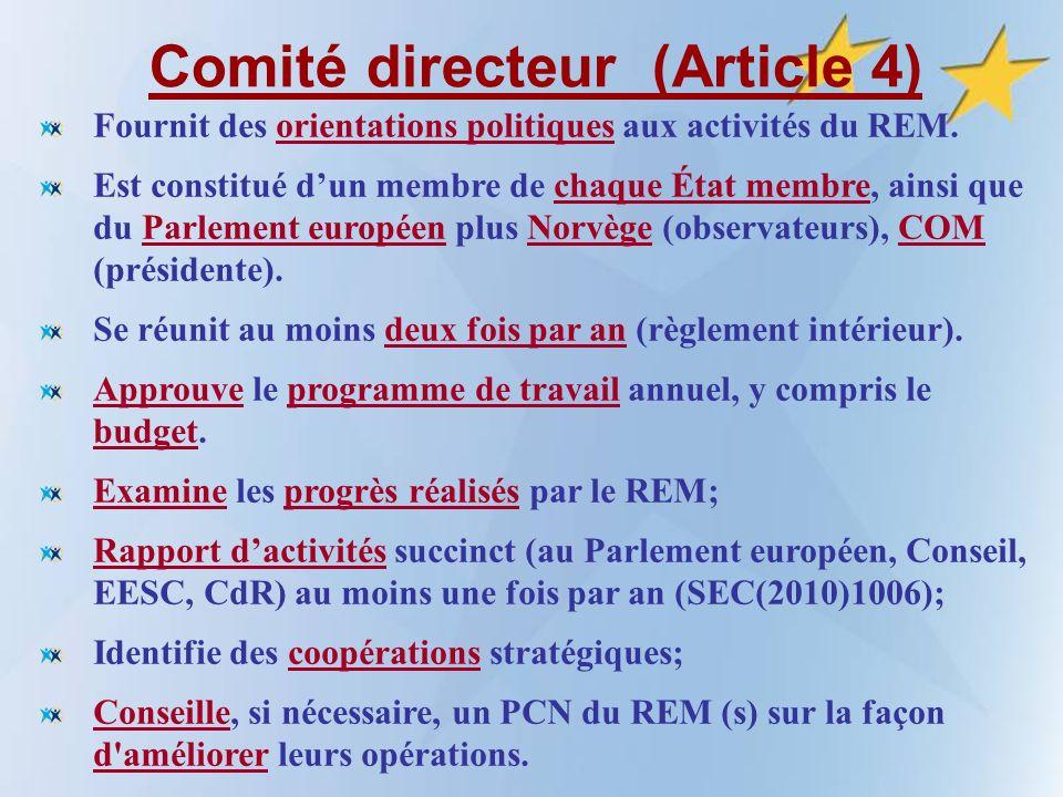 Comité directeur (Article 4) Fournit des orientations politiques aux activités du REM.