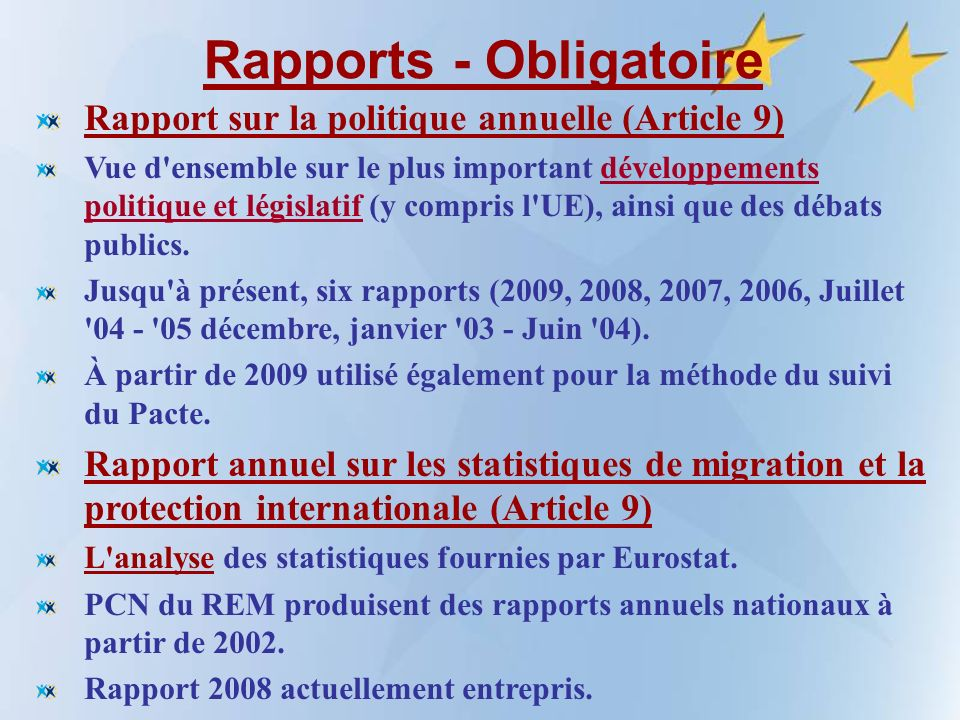 Rapports - Obligatoire Rapport sur la politique annuelle (Article 9) Vue d ensemble sur le plus important développements politique et législatif (y compris l UE), ainsi que des débats publics.