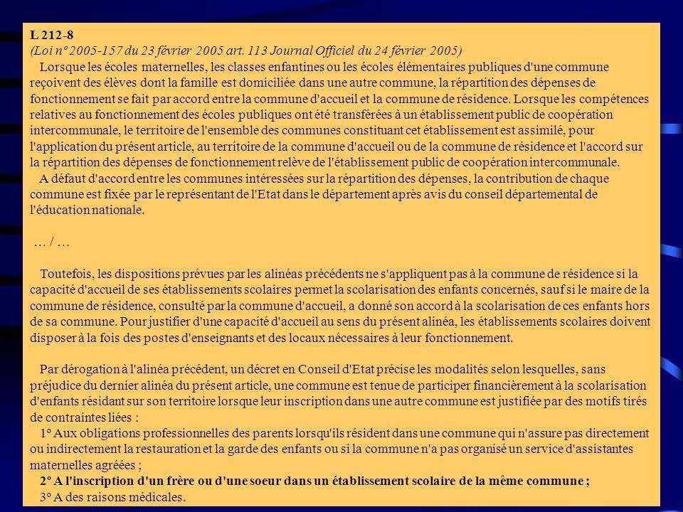 rticle L212-8 (Loi nº 2004-809 du 13 août 2004 art. 87 I Journal Officiel du 17 août 2004 en vigueur le 1er janvier 2005) L 212-8 (Loi nº 2005-157 du