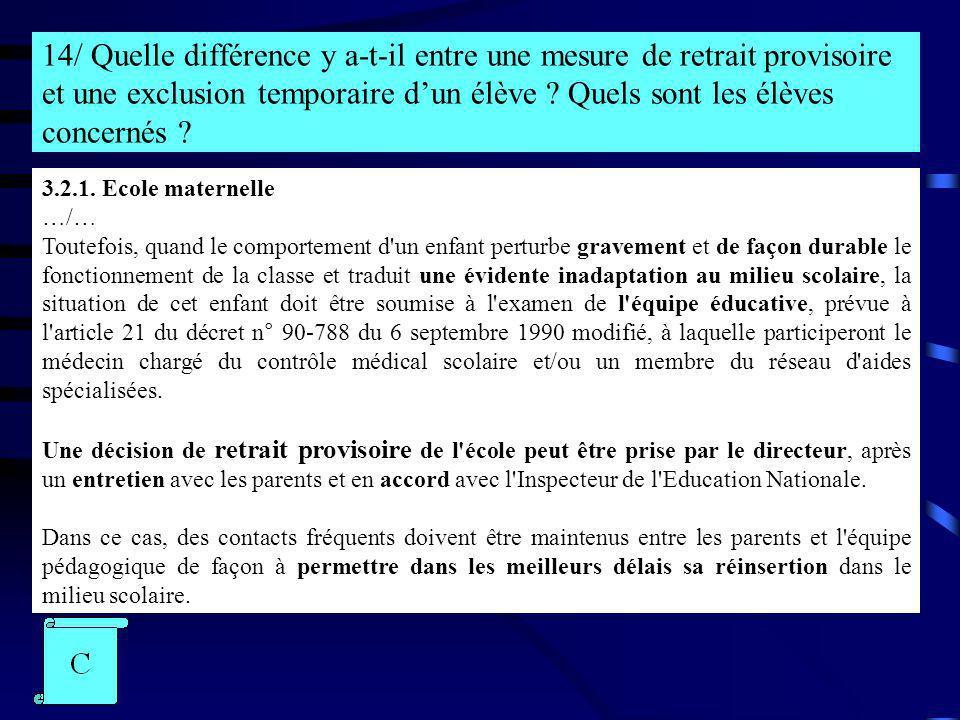14/ Quelle différence y a-t-il entre une mesure de retrait provisoire et une exclusion temporaire dun élève ? Quels sont les élèves concernés ? 3.2.1.
