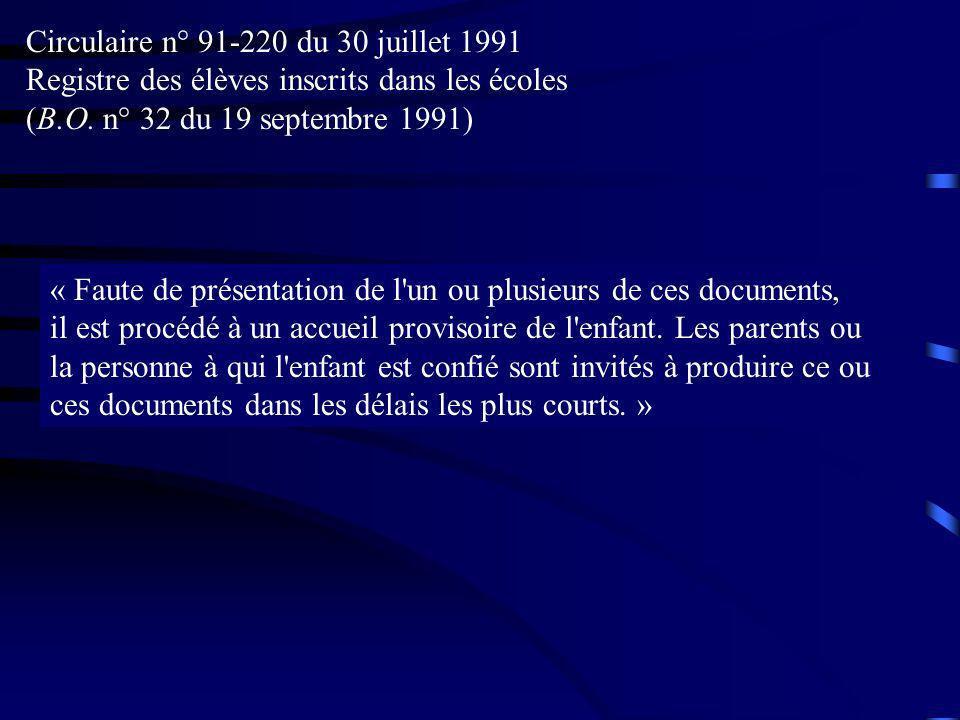 Circulaire n° 91-220 du 30 juillet 1991 Registre des élèves inscrits dans les écoles (B.O. n° 32 du 19 septembre 1991) « Faute de présentation de l'un