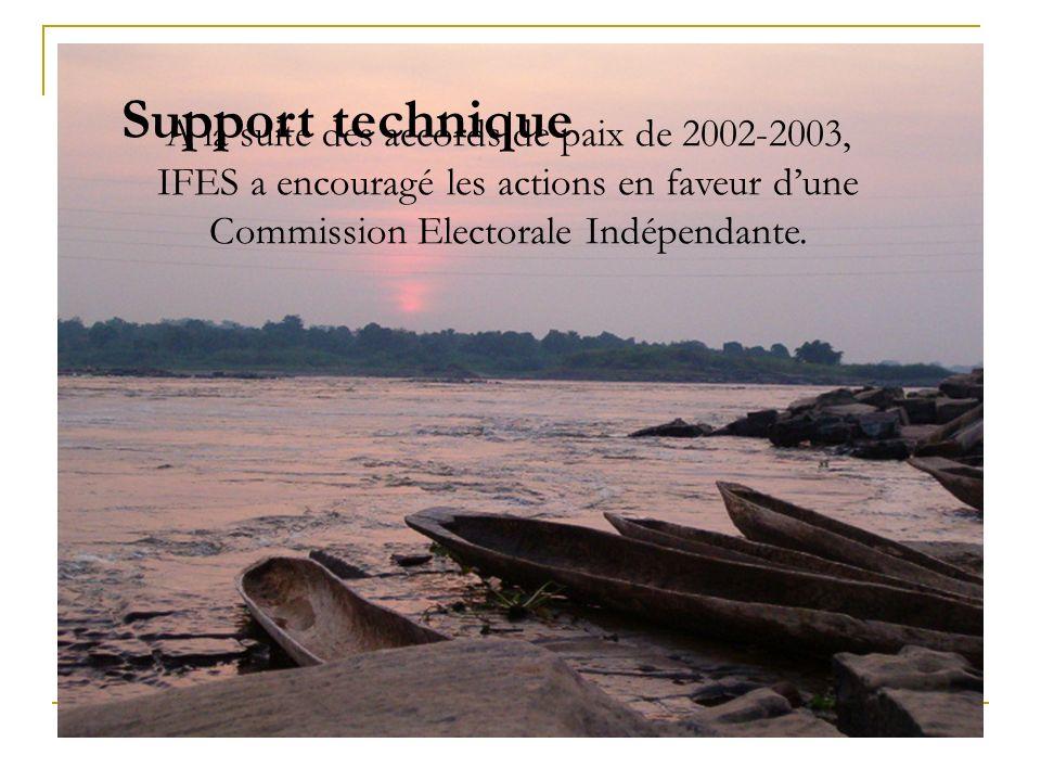 A la suite des accords de paix de 2002-2003, IFES a encouragé les actions en faveur dune Commission Electorale Indépendante. Support technique