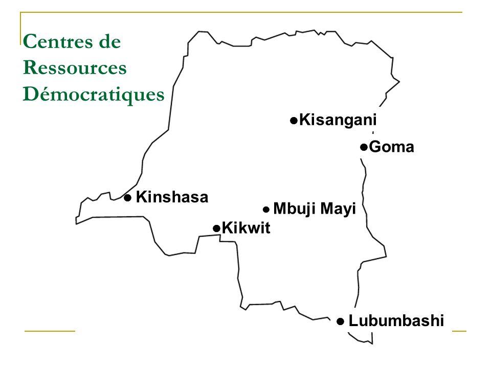 Centres de Ressources Démocratiques Kinshasa Kikwit Lubumbashi Kisangani Mbuji Mayi Goma