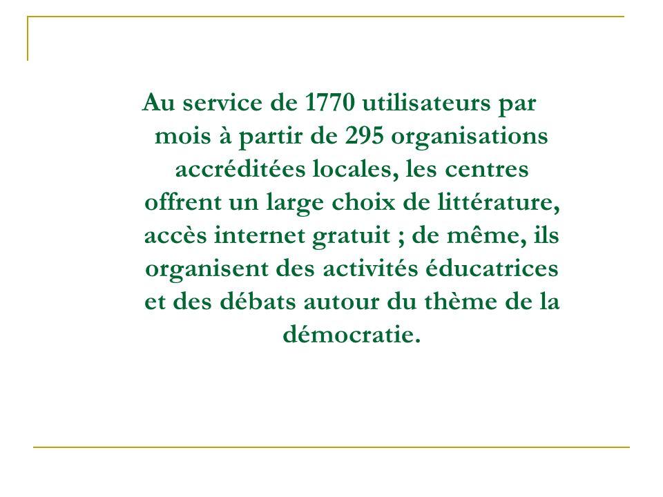 Au service de 1770 utilisateurs par mois à partir de 295 organisations accréditées locales, les centres offrent un large choix de littérature, accès i