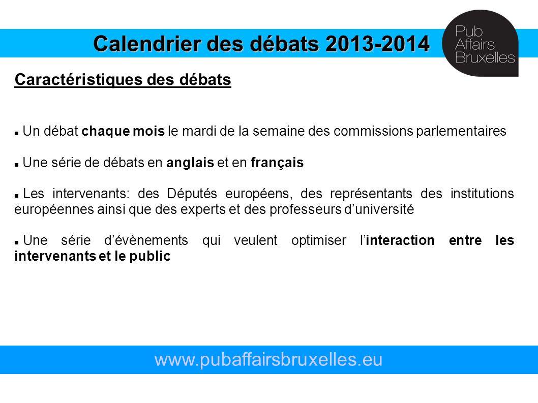 Un débat chaque mois le mardi de la semaine des commissions parlementaires Une série de débats en anglais et en français Les intervenants: des Députés