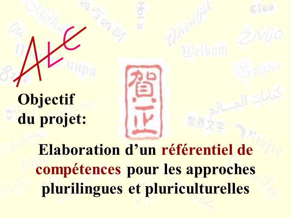 Elaboration dun référentiel de compétences pour les approches plurilingues et pluriculturelles Objectif du projet: