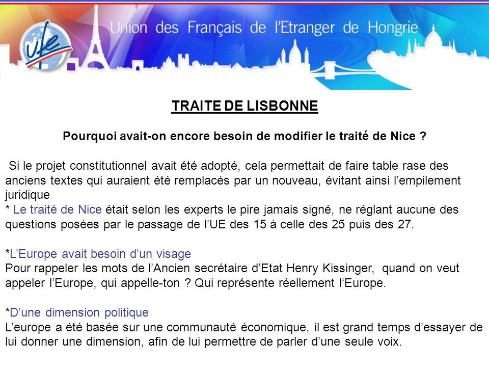 TRAITE DE LISBONNE Pourquoi avait-on encore besoin de modifier le traité de Nice .