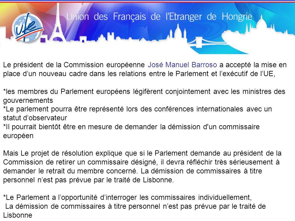 Le président de la Commission européenne José Manuel Barroso a accepté la mise en place dun nouveau cadre dans les relations entre le Parlement et lex
