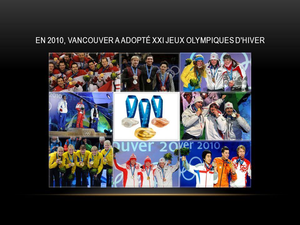 EN 2010, VANCOUVER A ADOPTÉ XXI JEUX OLYMPIQUES D'HIVER