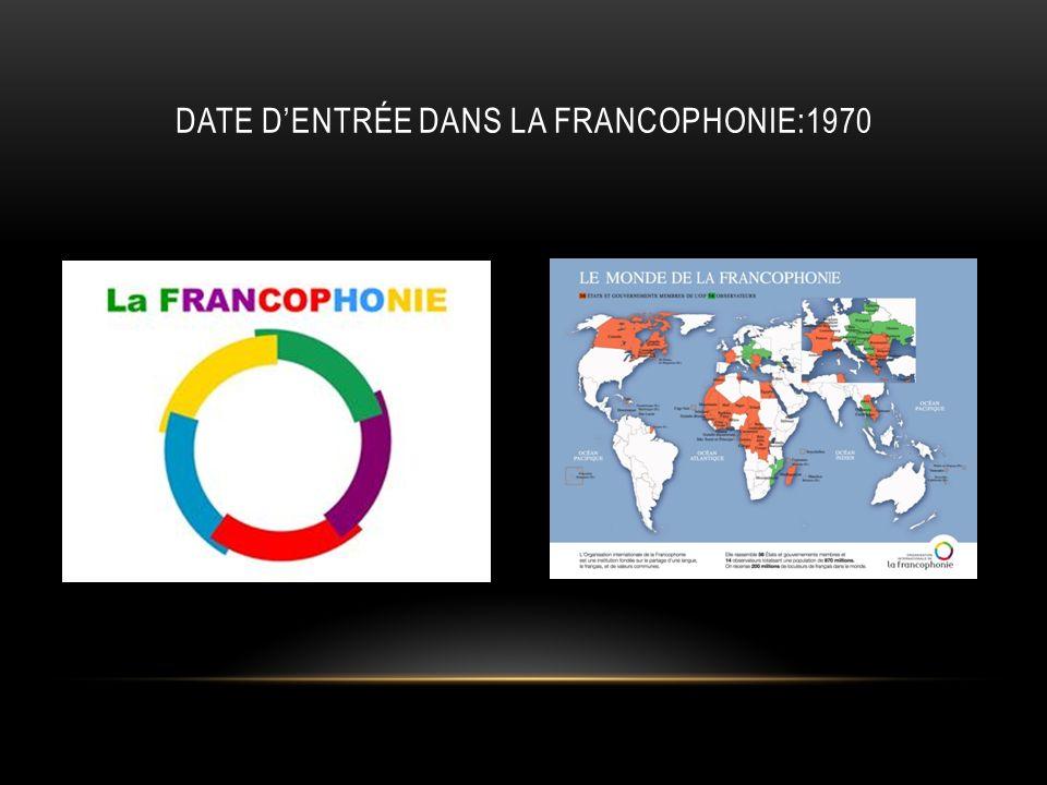 DATE DENTRÉE DANS LA FRANCOPHONIE:1970