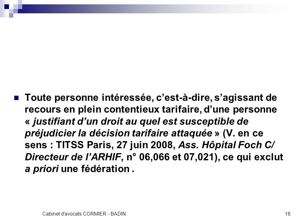 Cabinet d'avocats CORMIER - BADIN18 Toute personne intéressée, cest-à-dire, sagissant de recours en plein contentieux tarifaire, dune personne « justi