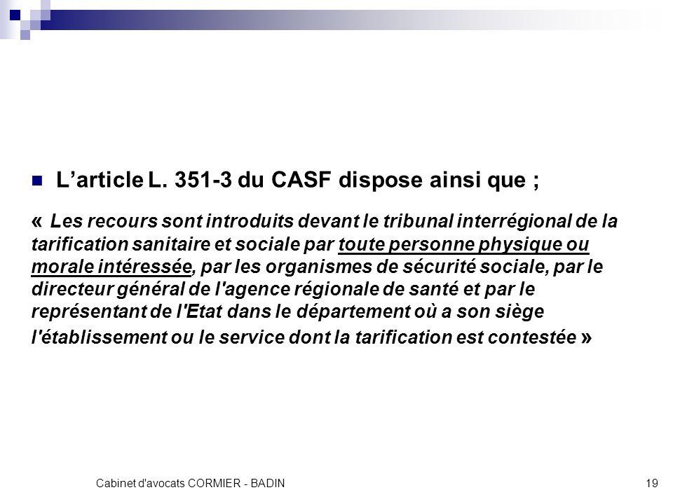 Cabinet d'avocats CORMIER - BADIN19 Larticle L. 351-3 du CASF dispose ainsi que ; « Les recours sont introduits devant le tribunal interrégional de la
