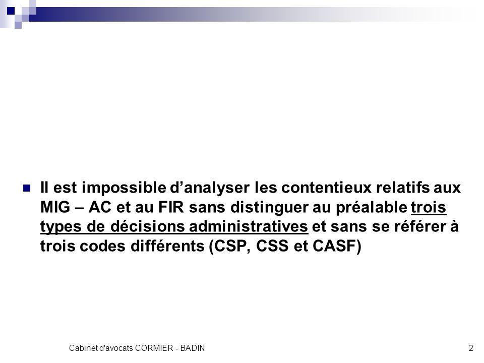 2 Il est impossible danalyser les contentieux relatifs aux MIG – AC et au FIR sans distinguer au préalable trois types de décisions administratives et