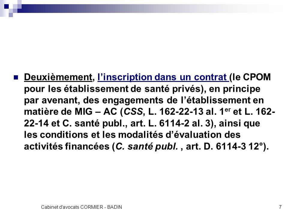 Cabinet d'avocats CORMIER - BADIN7 Deuxièmement, linscription dans un contrat (le CPOM pour les établissement de santé privés), en principe par avenan