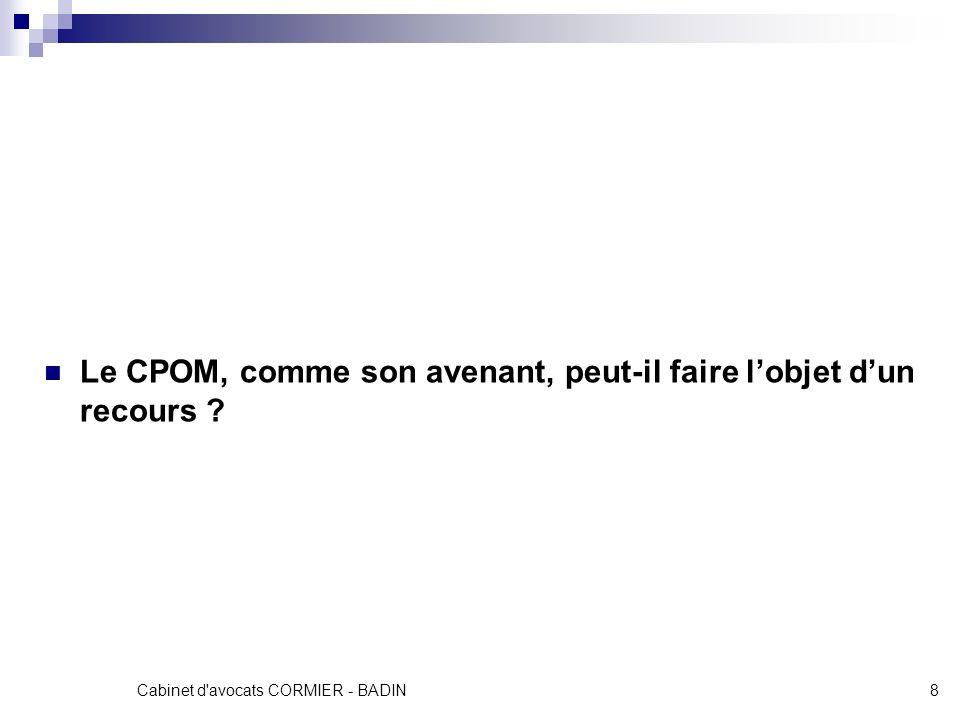 Cabinet d'avocats CORMIER - BADIN8 Le CPOM, comme son avenant, peut-il faire lobjet dun recours ?