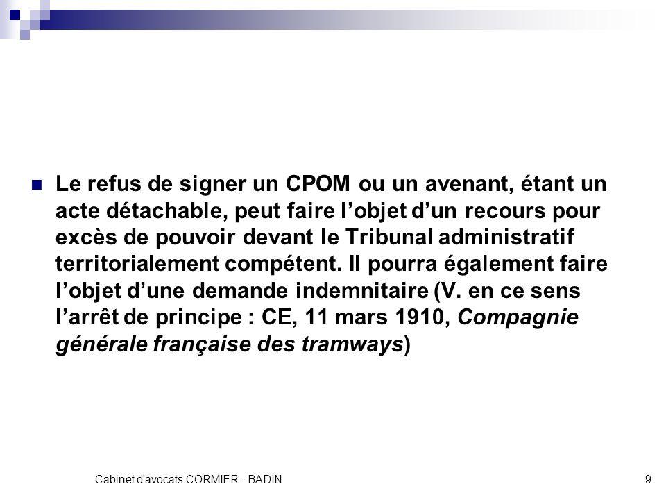 Cabinet d'avocats CORMIER - BADIN9 Le refus de signer un CPOM ou un avenant, étant un acte détachable, peut faire lobjet dun recours pour excès de pou
