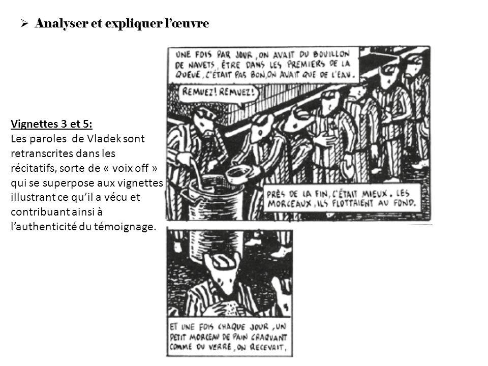 Analyser et expliquer lœuvre Vignettes 3 et 5: Les paroles de Vladek sont retranscrites dans les récitatifs, sorte de « voix off » qui se superpose au
