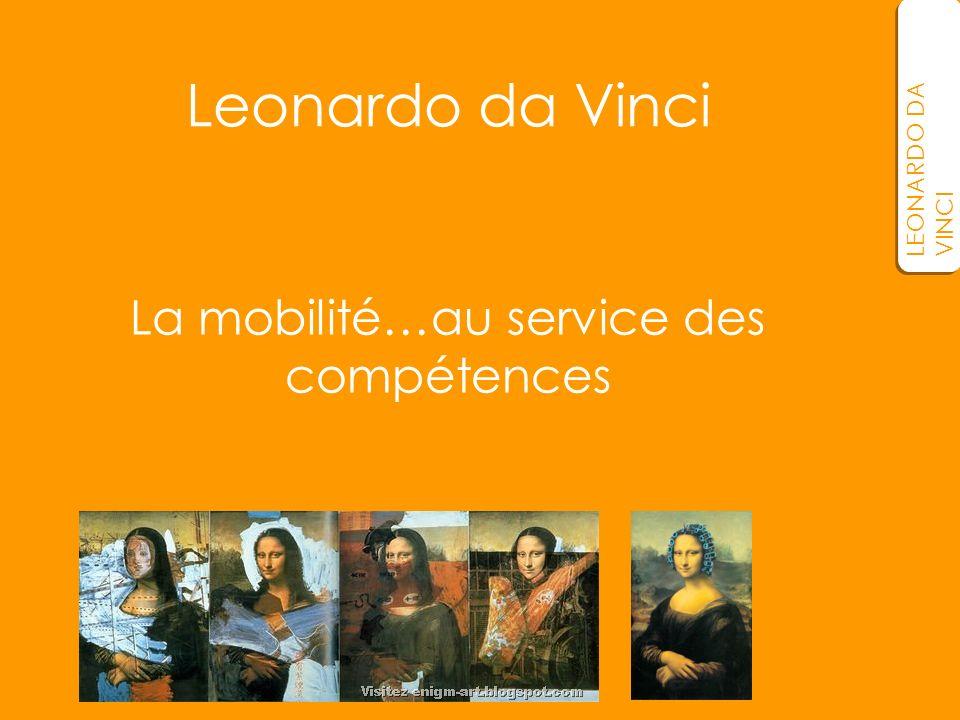 La mobilité…au service des compétences LEONARDO DA VINCI Leonardo da Vinci