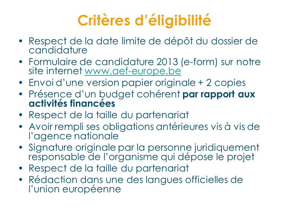 Critères déligibilité Respect de la date limite de dépôt du dossier de candidature Formulaire de candidature 2013 (e-form) sur notre site internet www