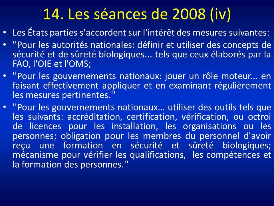 14. Les séances de 2008 (iv) Les États parties s'accordent sur l'intérêt des mesures suivantes: ''Pour les autorités nationales: définir et utiliser d