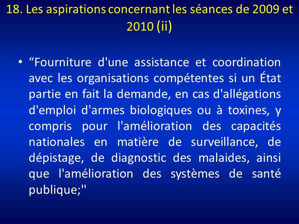 18. Les aspirations concernant les séances de 2009 et 2010 (ii) Fourniture d'une assistance et coordination avec les organisations compétentes si un É