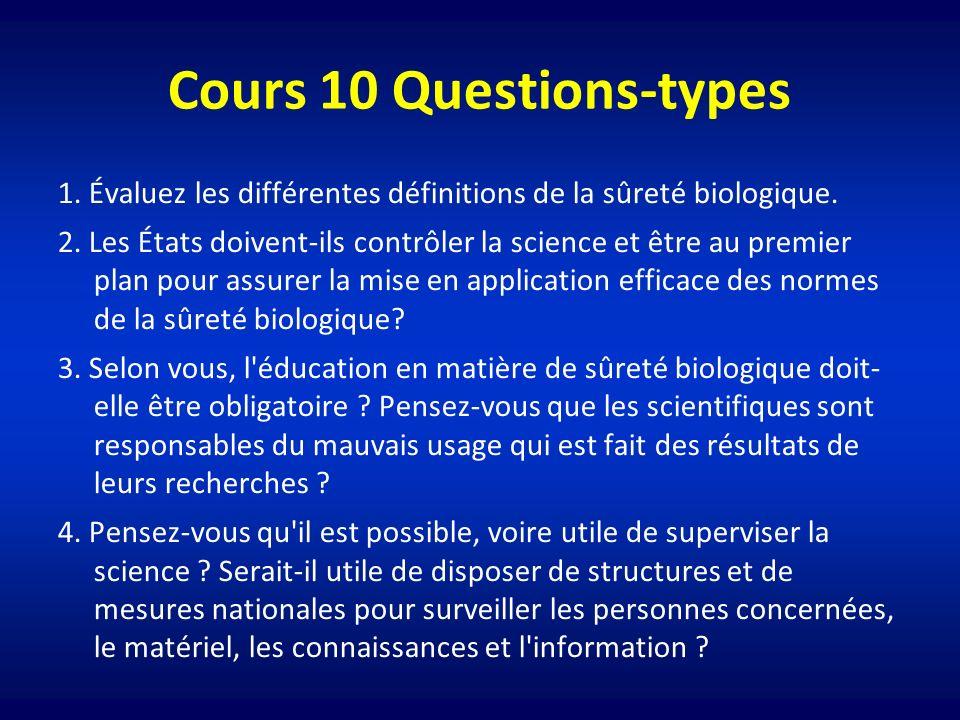 Cours 10 Questions-types 1. Évaluez les différentes définitions de la sûreté biologique. 2. Les États doivent-ils contrôler la science et être au prem