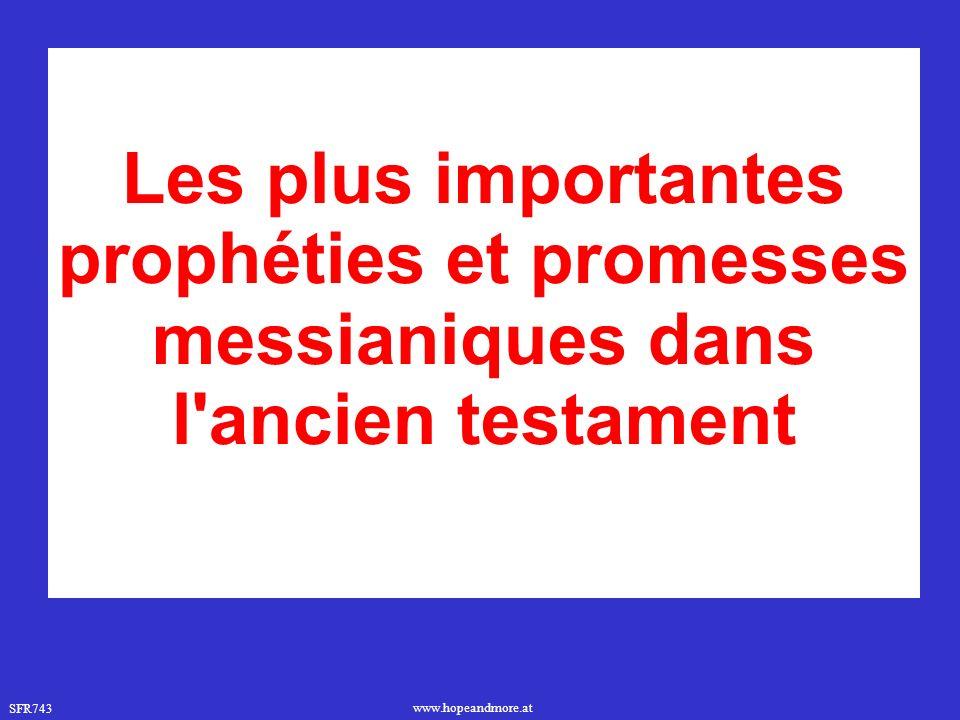 SFR743 www.hopeandmore.at Les plus importantes prophéties et promesses messianiques dans l'ancien testament