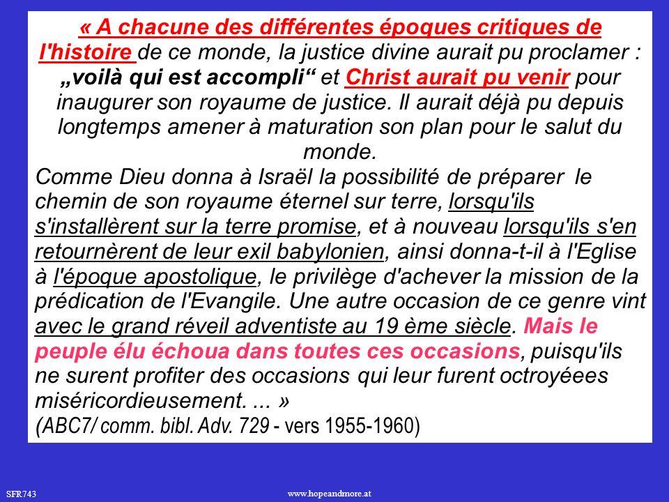 SFR743 www.hopeandmore.at « A chacune des différentes époques critiques de l'histoire de ce monde, la justice divine aurait pu proclamer : voilà qui e