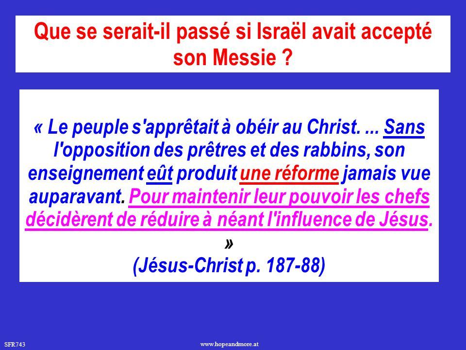 SFR743 www.hopeandmore.at « Le peuple s'apprêtait à obéir au Christ.... Sans l'opposition des prêtres et des rabbins, son enseignement eût produit une