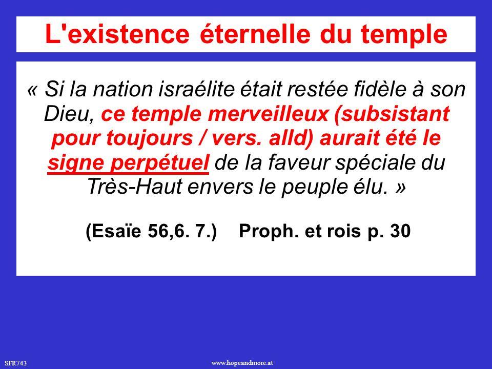 SFR743 www.hopeandmore.at « Si la nation israélite était restée fidèle à son Dieu, ce temple merveilleux (subsistant pour toujours / vers. alld) aurai