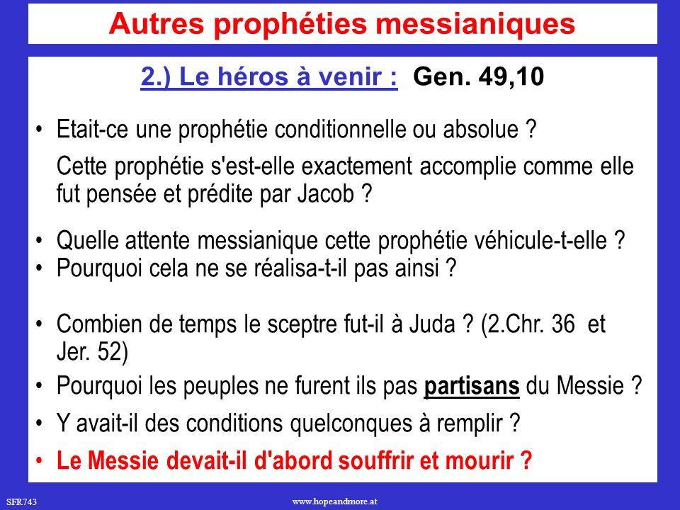 SFR743 www.hopeandmore.at « Si le peuple d Israël avait été fidèle, tous les royaumes de la terre auraient eu part à ses bénédictions.