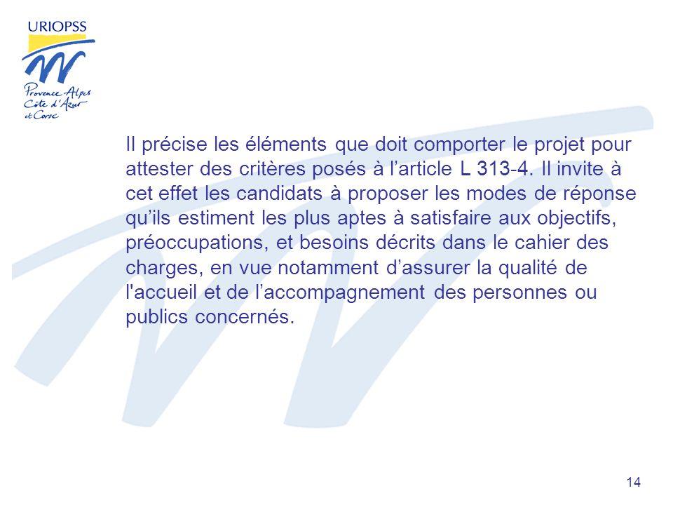 14 Il précise les éléments que doit comporter le projet pour attester des critères posés à larticle L 313-4.